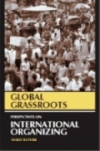 GLOBAL GRASSROOTS: PERSPECTIVES ON INTERNATIONAL ORGANIZING