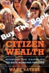 CITIZEN WEALTH: WINNING THE CAMPAIGN TO SAVE WORKING FAMILIES